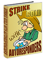 Strike Gold With Autoresponders free ebook download